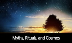 Myths, Rituals, and Cosmos